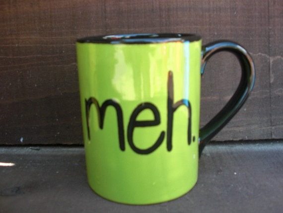 meh - Apathetic Snarky 24 oz. Handpainted Ceramic Coffee Mug - Apple Green and Black