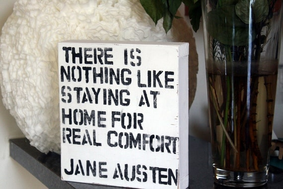 There Is Nothing Like Home Quotes: There Is Nothing Like Staying At Home Jane Austen Quote