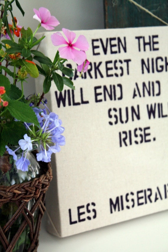 The Sun Will Rise - Les Miserables Quote