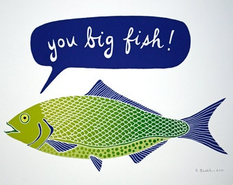 You Big Fish - Giclee Print