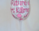 Future Mrs - Personalized Bride to Be Wine Glass