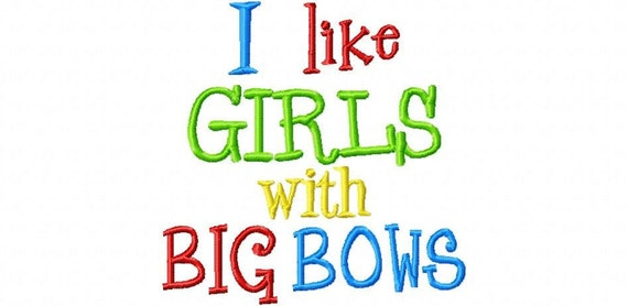 I like girls with big bows Machine Embroidery Design INSTANT DOWNLOAD
