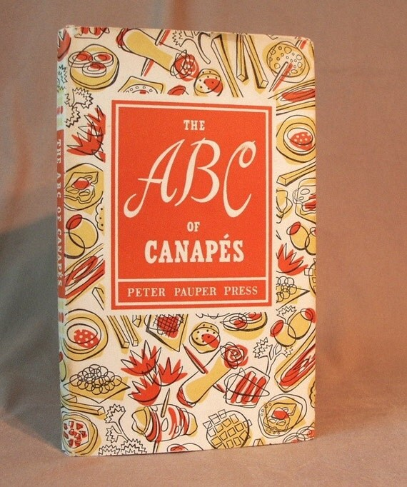 1950 39 s cookbook the abc of canapes adorable by for Canape cookbook