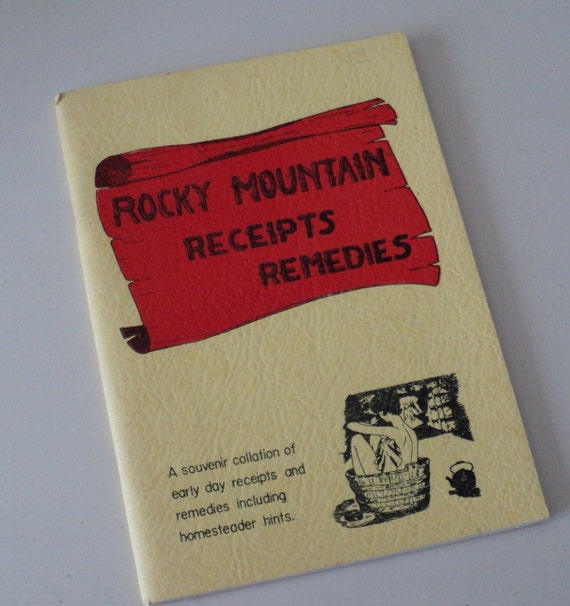 Rocky Mountain Recipes and Remedies Cookbook 1960s