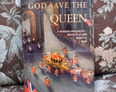 Treasury Item - God Save the Queen - Complete story of The Monarchy and Queen Elizabeth II Wedding - Allan A. Michie 1953