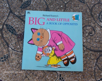 Richard Scarry's Big and Little  A Book of Opposites -  A Golden Book - 1986