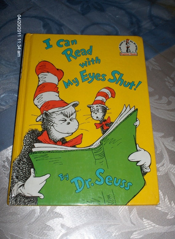 I can Read with My eyes Shut by Dr. Seuss - 1978