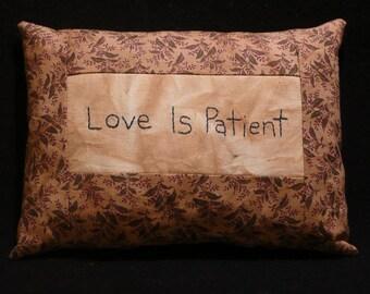 Love Is Patient Primitive Stitchery Pillow