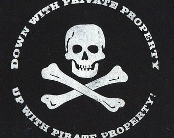 Down with Private Property, up with Pirate Property: Silkscreened Patch