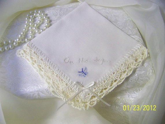 On This Day... Crochet and Embroidered Wedding/ Bridal Handkerchief Hanky