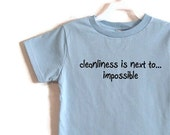 Cleanliness is Next to...  Light Blue Screenprinted Children's T-shirt Black Ink