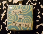 """scrabble tile pendant """"jews for cheeses"""""""