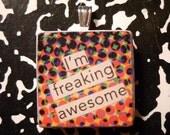 "scrabble tile pendant ""i'm freaking awesome"""