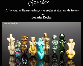 Instant Download -- Reinventing the Goddess - A tutorial in flameworking two styles of the female figure in glass