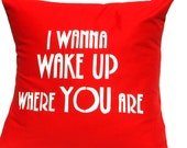 """LOVE Pillow - """"I wanna wake up where you are"""""""