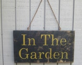 Primitive Sign - In The Garden - Several Colors Available