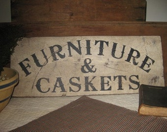 Primitive Vintage Wood Sign - Furniture & Caskets - Several Colors Available - Great for Halloween