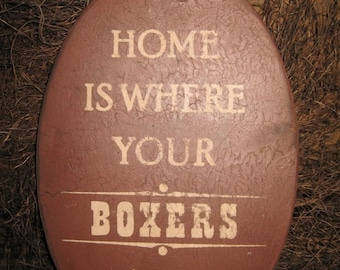 PRIMITIVE SIGN - Home Is Where Your Boxer Is or Boxers Are - Several Colors Available