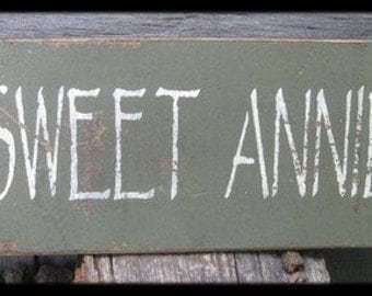 Primitive/Vintage Sign - Sweet Annie - Several Colors Available
