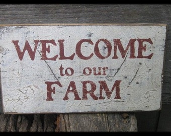 Primitive/Vintage Sign - Welcome to our Farm