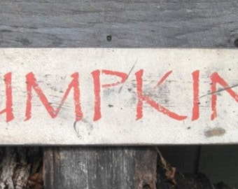 Primitive Sign - Pumpkins - Available in White or Black