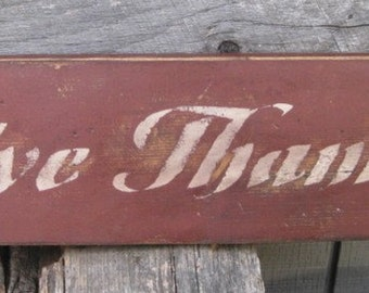 Primitive Vintage Wood Sign - Give Thanks - Great for Thanksgiving - Several Colors Available