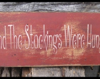 "Primitive Sign - ""And The Stockings Were Hung"" - Great for Christmas"