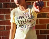 SALE LGBT gay lesbian pride Were YOU born that way tshirt hand stenciled & spray painted by Rainbow Alternative on Etsy yellow