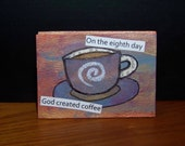 Mixed Media ACEO Collage - God Created Coffee