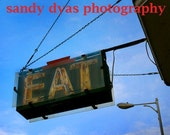 EAT, Muscatine, Iowa, Sandy Dyas Photography, Midwest Art, Road Trip, Vintage Signs, Original Print, EAT