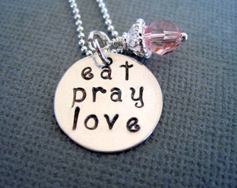 Hand stamped necklace eat pray love necklace sterling silver jewelry pendant personalized inspirational womans necklace pink crystal