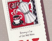 Coffee themed Get Well Card (GW61) Unique front design is FABRIC