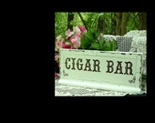 Hand Painted Wedding Sign Cigar Bar Shabby Cottage Wood Sign  13 x 5 and 1/2