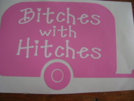 Hot Pink magenta  Bitches with Hitches trailer Decal FREE SHIPPING