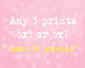 SALE - Three 5x5 or 5x7 inch prints