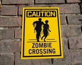 Zombie Sign 9x12 inches Caution Zombie Crossing