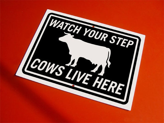 Cow Sign Watch Your Step Cows Live Here Aluminum Sign