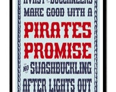 Pirates Promise - No Swashbuckling after lights out - Art Poster Childrens Reminder