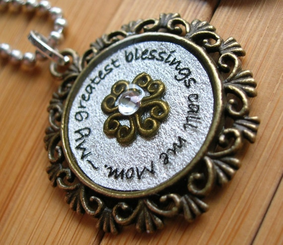Mom... my greatest blessings call me Mom...mixed metal bronze/silver pendant