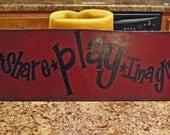Create Share Play Imagine Dream Handpainted Wood Sign ,Playroom/ Kid's Room Sign