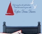 Vinyl Lettering Sail away from the safe harbor Catch the wind in your sails Explore Dream Discover Sailboat and Seagulls Wall Decal