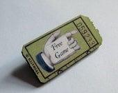 Vintage Style Free Game Ticket Brooch
