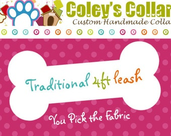 Dog Leash -Traditional 4 ft. Leash to Match Your Collar- U Pick the Fabric