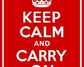 Custom 11x14 Keep Calm and Carry On, SALE Customizable Colors and Sizes, Vintage Inspired WWII Poster Print