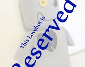Robot Stuffed Animal: Custom order RESERVED for Dani