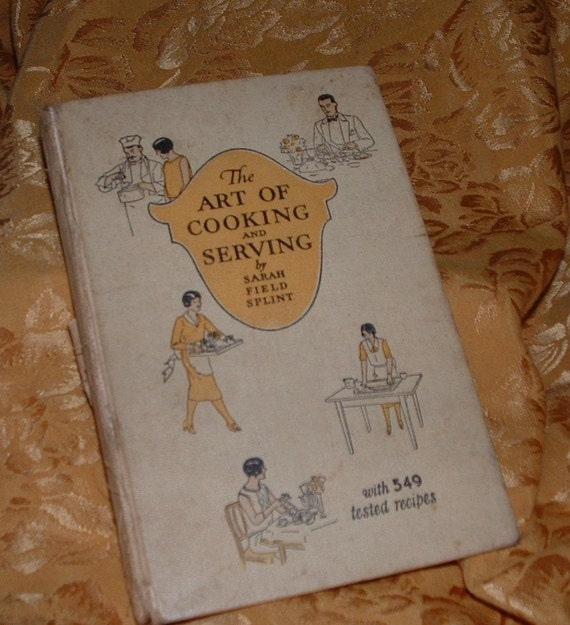 1931 The Art of Cooking and Serving by sarah field Splint.