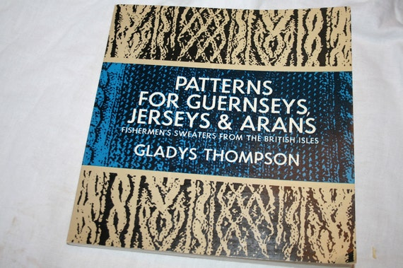 1979 Patterns for Guernseys, Jerseys and Arans Fishermans sweaters from the British Isles paperback