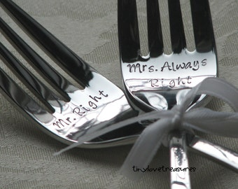 Mr. Right, Mrs. Always Right - Personalized Wedding Cake Forks, handstamped forks for the bride and groom