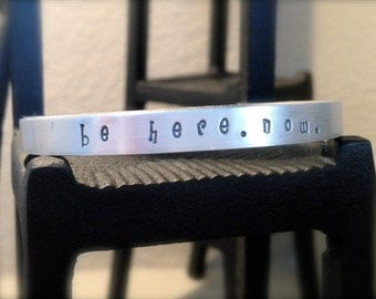 Be Here. Now. Silver Stamped Bracelet