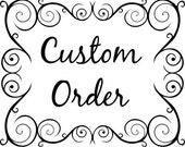 Custom Order for Hilary